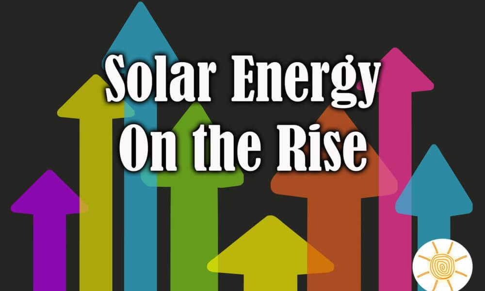 Solar Energy Use on the Rise