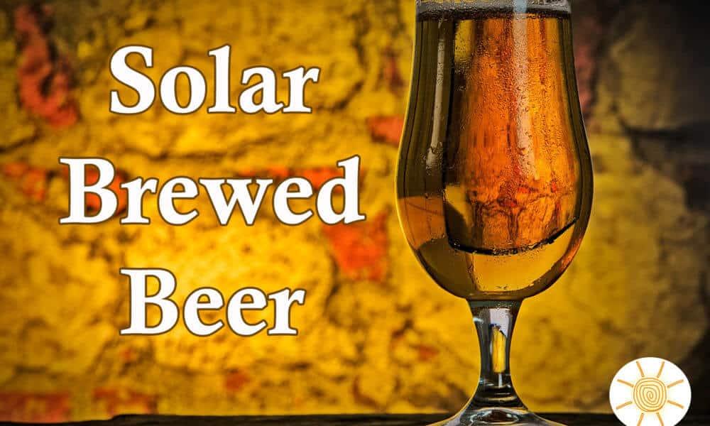 Beer Brewed Using Solar Power