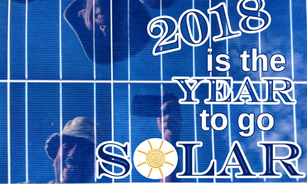 Top Reasons to Go Solar in 2018